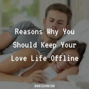 reasons-why-you-should-keep-your-love-life-offline