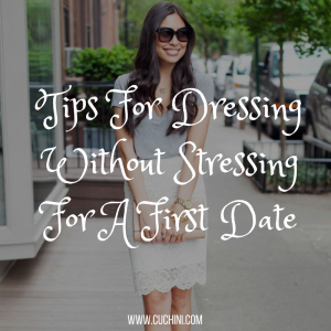 tips-for-dressing-without-stressing-for-a-first-date