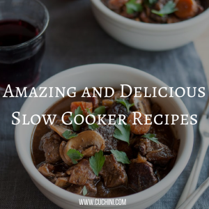 Amazing and delicious slow cooker recipes