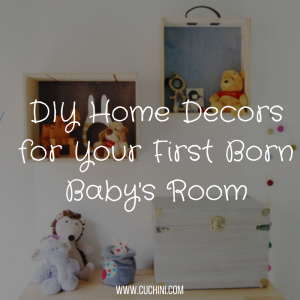 DIY Home Decors for Your First Born Baby's Room