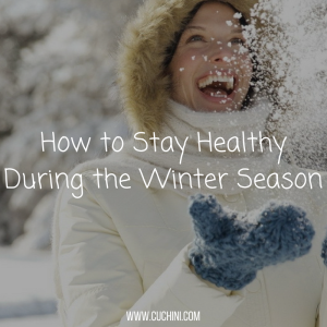 How to stay healthy during the winter season