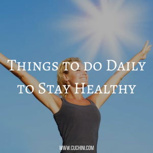 Things to do Daily to Stay Healthy