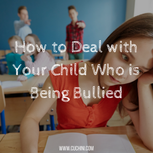 How to Deal with Your Child Who is Being Bullied