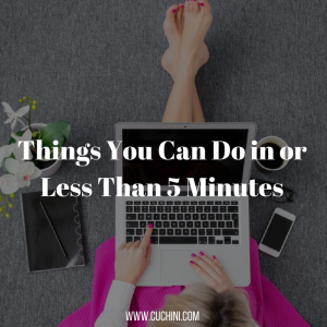 main image - Things You Can Do in or Less Than 5 Minutes