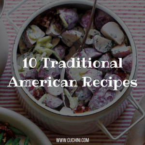 10 Traditional American Recipes