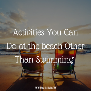 Activities You Can Do at the Beach Other Than Swimming