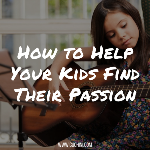 How to Help Your Kids Find Their Passion