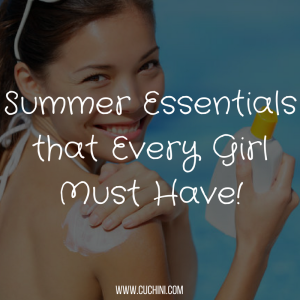 Summer Essentials that Every Girl Must Have!