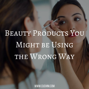 Beauty Products You Might be Using the Wrong Way (1)
