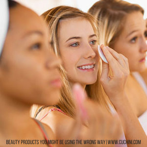 Beauty Products You Might be Using the Wrong Way