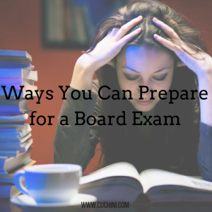 Ways You Can Prepare for a Board Exam