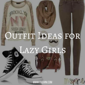 Outfit Ideas for Lazy Girls