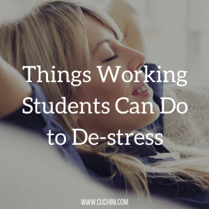 Things working students can do to de-stress