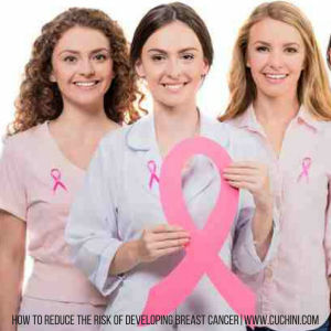 How to Reduce the Risk of Developing Breast Cancer
