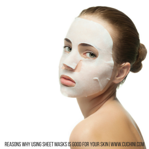 Reasons Why Using Sheet Masks Is Good for Your Skin