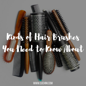Kinds of Hair Brushes You Need to Know About