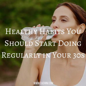 Healthy Habits You Should Start Doing Regularly in Your 30s