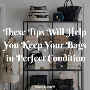 These Tips Will Help You Keep Your Bags in Perfect Condition