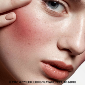 Reasons Why Your Blush Looks Awkward