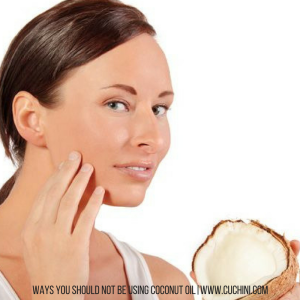 Ways You Should Not Be Using Coconut Oil