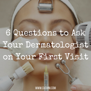 6 Questions to Ask Your Dermatologist on Your First Visit