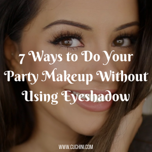 7 Ways to Do Your Party Makeup Without Using Eyeshadow