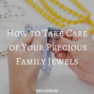 How to Take Care of Your Precious Family Jewels
