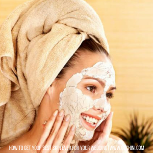 How to Get Your Best Skin Ever for Your Wedding