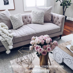 Ways You Can Bring Your Love of Fashion Into Your Living Space
