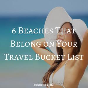 6 Beaches That Belong on Your Travel Bucket List