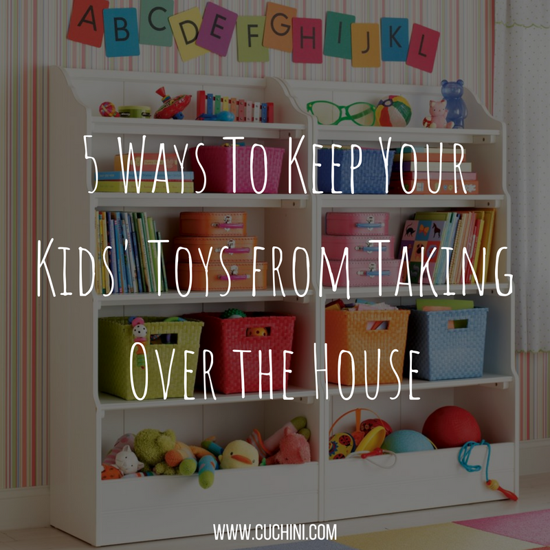 5 Ways To Keep Your Kids Toys From Taking Over The House Cuchini Blog