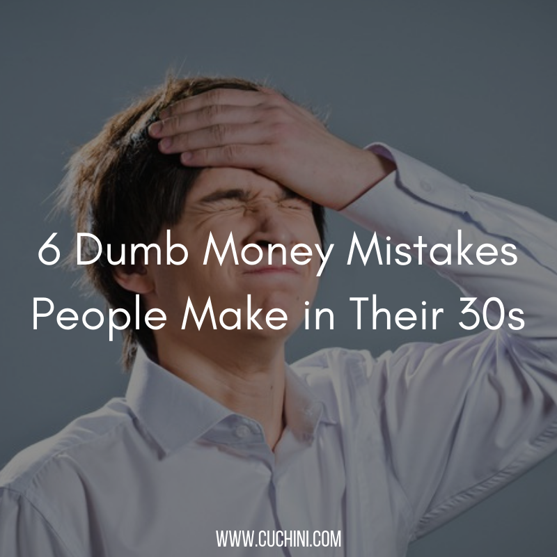6 Dumb Money Mistakes People Make In Their 30s